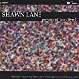Powers of Ten; Live! by Lane, Shawn [Music CD]