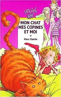 Mon chat, mes copines et moi par Cantin
