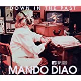 "Down in the Past (MTV Unplugged) (2-Track)von ""Mando Diao"""