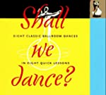 Shall We Dance: Eight Classic Ballroo...