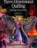 img - for Three-Dimensional Quilling: Making Characters (Quilling series) book / textbook / text book