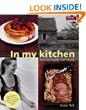 In My Kitchen: Food for Family and Friends