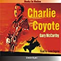 Charlie Coyote Audiobook by Gary McCarthy Narrated by Gene Engene