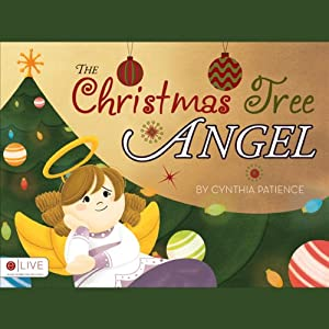 The Christmas Tree Angel | [Cynthia Patience]