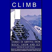 Climb: Stories of Survival from Rock, Snow and Ice (Unabridged Selections) | [Edited by Clint Willis]