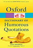 Oxford Dictionary of Humorous Quotations (Oxford Quick Reference)