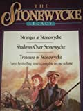 Shadows over Stonewycke/Stranger at Stonewycke/Treasure of Stonewycke (The Stonewycke Legacy 1-3)