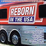 Various Artists Reborn in the USA: 17 Unforgettable Songs As Performed on the Hit ITV1 Show