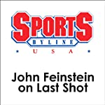 John Feinstein on Last Shot | John Feinstein