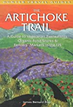 The Artichoke Trail A Guide to Vegetarian Restaurants Organic Food Stores amp Farmer39s Markets in t