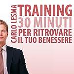 Training: 30 minuti per ritrovare il tuo benessere | Carlo Lesma