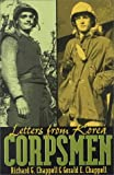 Corpsmen: Letters from Korea (0873386698) by Chappell, Richard G.