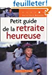 Petit guide de la retraite heureuse