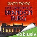 Unternehmen Brandenburg Hörbuch von Glenn Meade Gesprochen von: Detlef Bierstedt