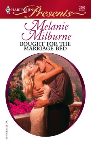 Bought For The Marriage Bed (Harlequin Presents), MELANIE MILBURNE