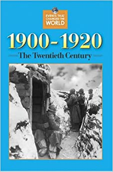 1900 - 1920: The Twentieth Century (Events that changed the world)