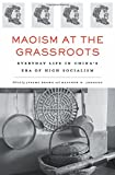 img - for Maoism at the Grassroots: Everyday Life in China's Era of High Socialism book / textbook / text book