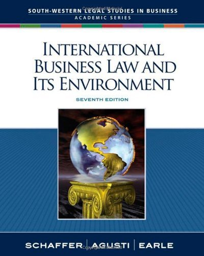 R.Schaffer's F.Agusti's B. Earle's International Business Law and Its Environment 7th edition(International Business Law and Its Environment (South-Western Legal Studies in Business Academic) [Hardcover])(2008)