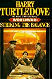 Striking the Balance (Worldwar Series, Volume 4) (0345405501) by Harry Turtledove