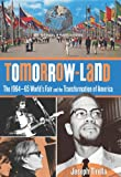 img - for Tomorrow-Land: The 1964-65 World's Fair and the Transformation of America book / textbook / text book