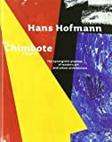 img - for Hans Hofmann: The Chimbote Project by Xavier Costa, Tina Dickey, Eric Mumford, Marti Peran, Mauric (2004) Hardcover book / textbook / text book