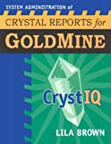 img - for System Administration of Crystal Reports for Goldmine: CrystIQ book / textbook / text book