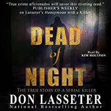 Dead of Night: Onyx True Crime (       UNABRIDGED) by Don Lasseter Narrated by Kim Houston