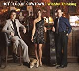 echange, troc Hot Club of Cowtown - Wishful Thinking