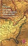 En canot sur les chemins d'eau du Roi : Une aventure en Amérique par Raspail