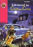echange, troc Enid Blyton, Jean Sidobre - Enlèvement au Club des Cinq