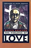 The Violence of Love (087486951X) by James R. Brockman