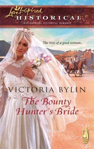 Image of The Bounty Hunter's Bride (Steeple Hill Love Inspired Historical #8)
