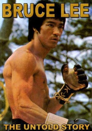 Bruce Lee, The untold Story