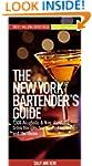 The New York Bartender's Guide: 1300...