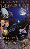 Galactic Treasure Hunt: Lost City of the Moon [Paperback]
