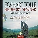Findhorn Seminar: Stille inmitten der Welt - Eckhart Tolle