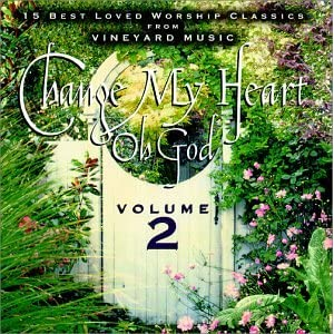 Various Artists - 25 Top Vineyard Worship Songs: Change My Heart Oh God