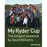 My Ryder Cup- the Longest Weekendby David Williams