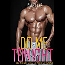Do Me Tonight: Just a Quickie, Book 4 (       UNABRIDGED) by Jamie Lake Narrated by Keanu Vincente