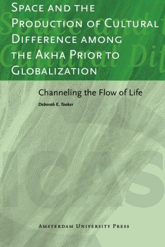 Space and the Production of Cultural Difference among the Akha Prior to Globalization: Channeling the Flow of Life (AUP