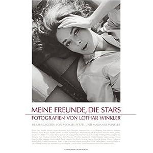 Meine Freunde, die Stars. Fotografien von Lothar Winkler.