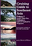 Cruising Guide to Southeast Asia, Vol. 1: South China Sea, Philippines, Gulf of Thailand to Singapore (0852882963) by Davies, Stephen