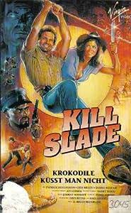 Kill Slade - Krokodile Küsst man nicht