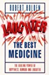 Laughter the Best Medicine: The Heali...