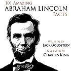 101 Amazing Abraham Lincoln Facts Hörbuch von Jack Goldstein Gesprochen von: Charles King