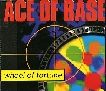 Ace of Base - Wheel of fortune (2 versions, 1993) - Zortam Music