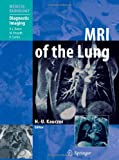img - for MRI of the Lung (Medical Radiology / Diagnostic Imaging) book / textbook / text book