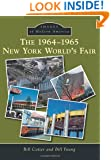 1964-1965 New York World's Fair, The (Images of Modern America)