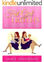 Fat Girl Truths: Practical Weight Loss Advice for Overweight and Obese Curvy Women (English Edition)