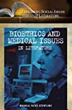 Bioethics and Medical Issues in Literature (Exploring Social Issues through Literature)